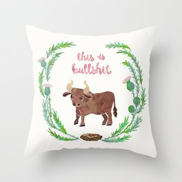 This is bullshit Throw Pillow