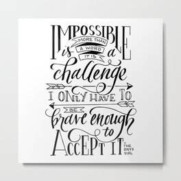 Impossible Is A Challenge Metal Print