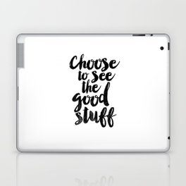Choose to See the Good Stuff black and white typography poster black-white design home decor wall Laptop & iPad Skin