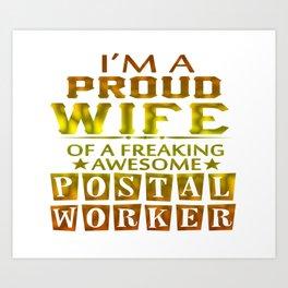 I'M A PROUD POSTAL WORKER'S WIFE Art Print