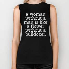A Woman Without a Man is Like ... Biker Tank