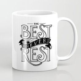 The Best Never Rest - HandLettering Quote, Black&White illustration design for T-shirts Coffee Mug