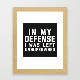 Left Unsupervised Funny Quote Framed Art Print