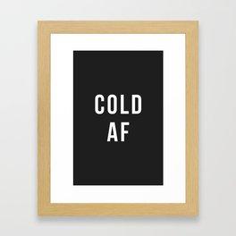 Cold AF Framed Art Print