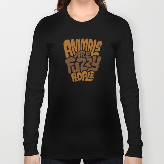 Animals are Fuzzy People Long Sleeve T-shirt