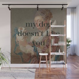 My Dog Doesn't Like You Wall Mural