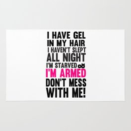 miss congeniality.. don't mess with me.. i'm armed funny quote Rug
