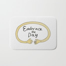 Embrace the Day! Bath Mat