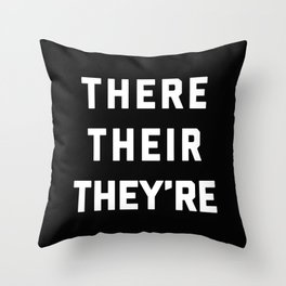 There Their They're Funny Quote Throw Pillow