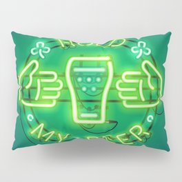 Hold My Beer Neon Sign Green Pillow Sham