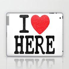 i love here Laptop & iPad Skin