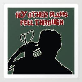 Daryl Dixon-My Other Plans Fell Through Art Print