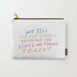 """""""We Tell The Best Stories Through The Lives We Choose To Live""""   Motivational Hand Lettered Design Carry-All Pouch"""