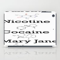 cocaine iPad Cases featuring Caffeine, Nicotine, Cocaine, Mary Jane by MMHDesigns