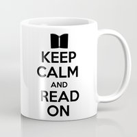 keep calm Mugs featuring Keep Calm by bookwormboutique