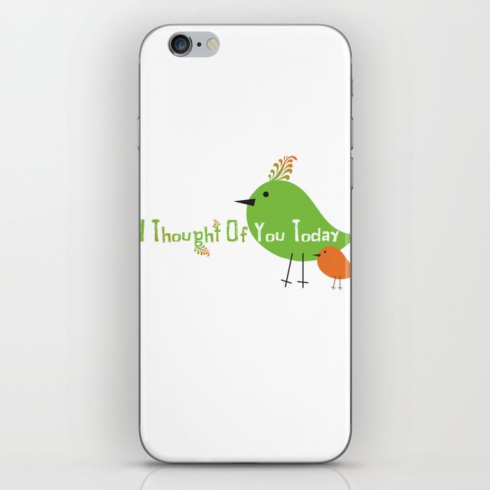 I Thought Of You Today iPhone Skin
