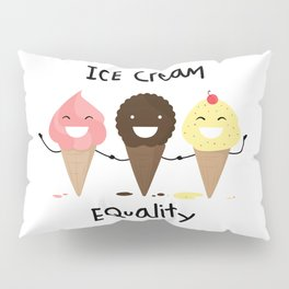 Ice cream Equality :) Pillow Sham