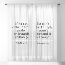If you can't explain it simply you don't understand it well enough Sheer Curtain