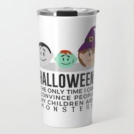 My Children Are Monsters Halloween Design Travel Mug