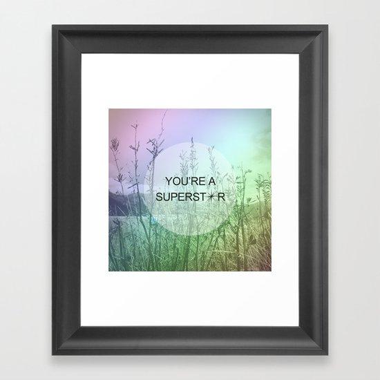 You Are Superstar Framed Art Print