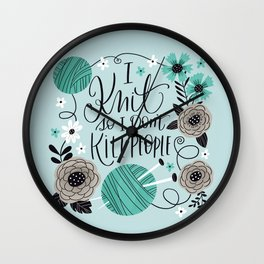 I Knit so I Don't Kill People Wall Clock