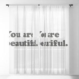 You are beautiful Sheer Curtain