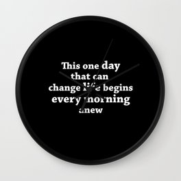 That One Day Is Today Wall Clock