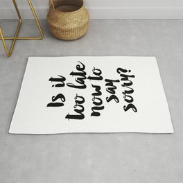 PURPOSE, Is It Too Late Now To Say Sorry , Girls Room Decor,Justin Poster, Gift Rug