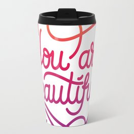 You are beautiful hand made lettering motivational quote in original calligraphic style Travel Mug