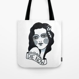 Die Now Tote Bag