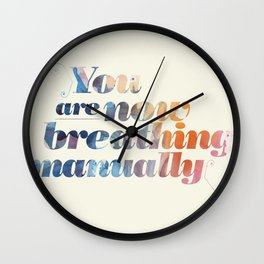 You are now breathing manually Wall Clock