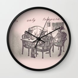 Its Only Temporary Wall Clock