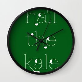 HAIL THE KALE Wall Clock