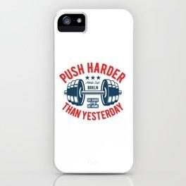 Push Harder iPhone Case