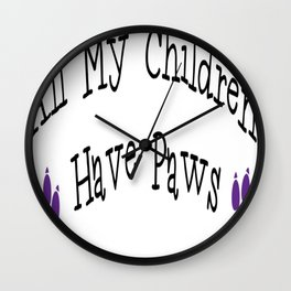 All My Children Have Paws Wall Clock