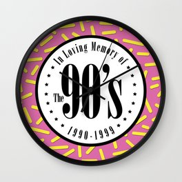 "In Memory of ""The 90's"" Wall Clock"