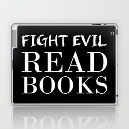 Fight evil. Read books. Laptop & iPad Skin