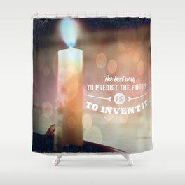 Predict The Future, Invent It !! Shower Curtain