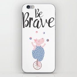 Be brave, | optimistic | inspirational | positive art | iPhone Skin