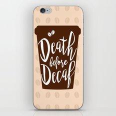 Death before Decaf - Coffee iPhone & iPod Skin