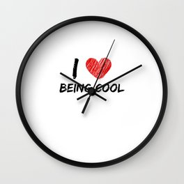 I Love Being Cool Wall Clock