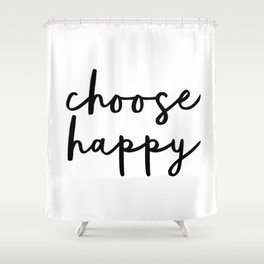 Choose Happy black and white contemporary minimalism typography design home wall decor bedroom Shower Curtain