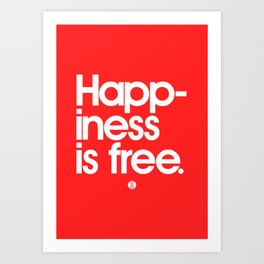 Happiness Is Free Art Print