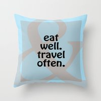 eat well travel often Throw Pillows featuring Eat Well, Travel Often III by LB_M