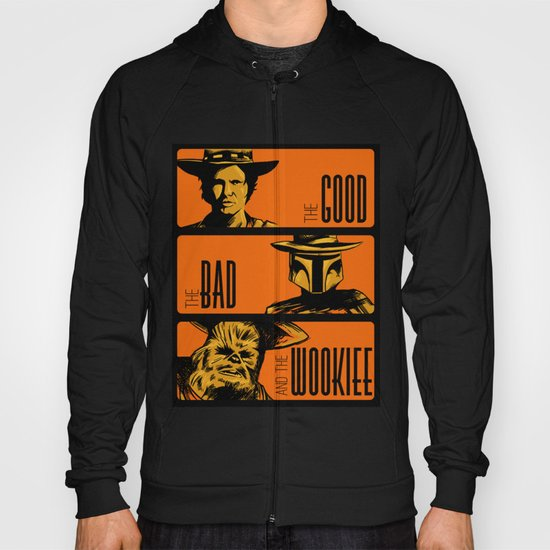 The Good, the bad and the wookiee Hoody