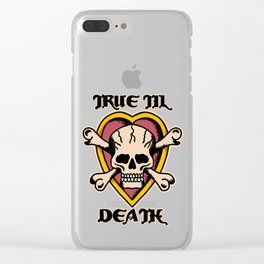 True 'Til Death Clear iPhone Case