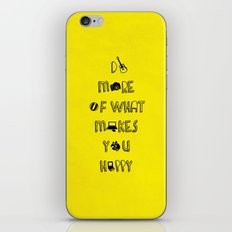 Do more of what makes you happy quotes iPhone & iPod Skin