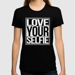 Love Your Selfie T-shirt