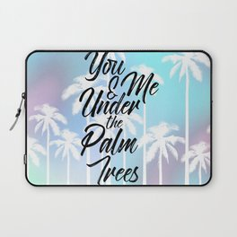 Palm Trees Cute Romantic Quote Typography Laptop Sleeve