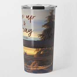 Rise up and Pray Verse Quote Snow Sunrise Travel Mug